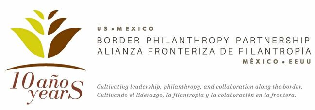 U.S. - MEXICO BORDER PHILANTHROPY PARTNERSHIP